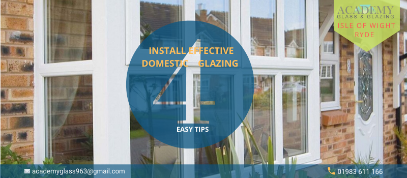 Install Effective Domestic Glazing With These 4 Easy Tips