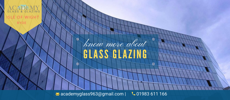 Fundamentals You Must Know About Glass Glazing