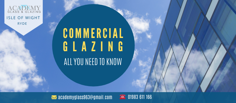 All You Need To Know About Commercial Glazing