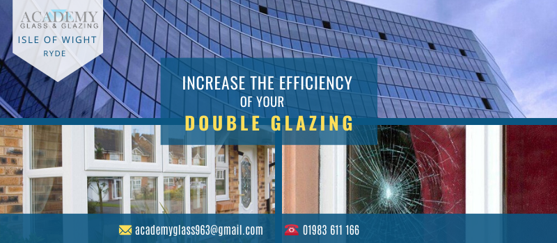 Few Things You Can Do To Increase The Efficiency Of Your Double Glazing